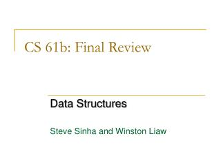 CS 61b: Final Review