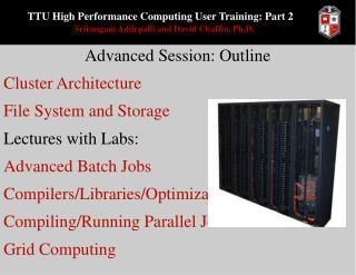 TTU High Performance Computing User Training: Part 2 Srirangam Addepalli and David Chaffin, Ph.D.