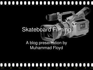 Skateboard Filming