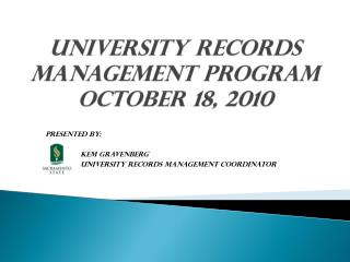 UNIVERSITY Records Management Program October 18, 2010