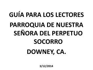 GU A PARA LOS LECTORES  PARROQUIA DE NUESTRA SE ORA DEL PERPETUO SOCORRO  DOWNEY, CA.