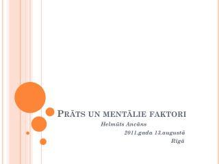 Prāts un mentālie faktori