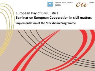 European Day of Civil Justice Seminar on European Cooperation in civil matters