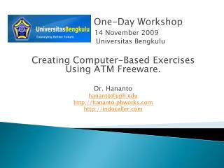 One-Day Workshop 14 November 2009                 Universitas Bengkulu