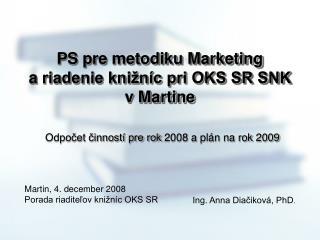 PS pre metodiku Marketing ariadenie knižníc pri OKS SR SNK vMartine
