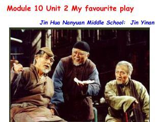 Module 10 Unit 2 My favourite play