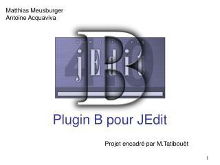 Plugin B pour JEdit