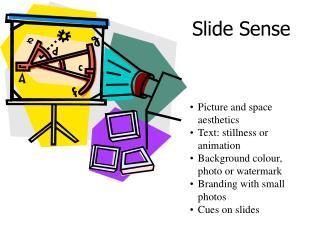 Slide Sense