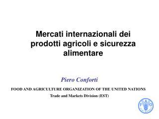 Mercati internazionali dei prodotti agricoli e sicurezza alimentare