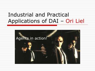 Industrial and Practical Applications of DAI �  Ori Liel
