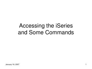 Accessing the iSeries and Some Commands