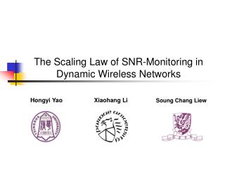 T he Scaling Law of SNR-Monitoring in Dynamic Wireless Networks