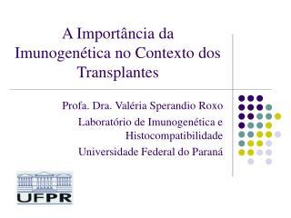 A Importância da Imunogenética no Contexto dos Transplantes