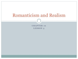 The Romantic Period   Realism