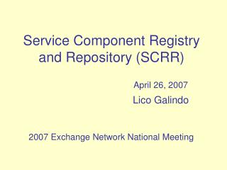 Service Component Registry and Repository (SCRR)