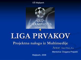 LIGA PRVAKOV Projektna naloga iz Multimedije