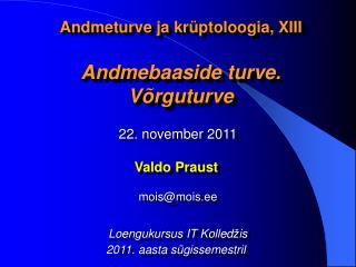Andmeturve ja krüptoloogia, XIII Andmebaaside turve. Võrguturve