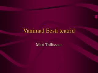 Vanimad Eesti teatrid