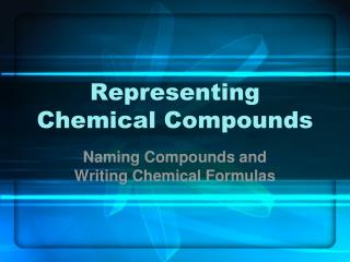 Representing Chemical Compounds