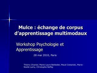 Mulce : �change de corpus d�apprentissage multimodaux