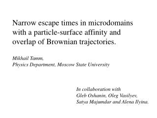 Narrow escape times in microdomains with a particle-surface affinity and
