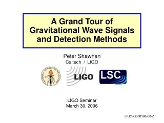 A Grand Tour of Gravitational Wave Signals and Detection Methods