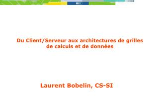 Laurent Bobelin, CS-SI