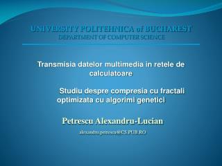Petrescu Alexandru-Lucian alexandru.petrescu@CS.PUB.RO