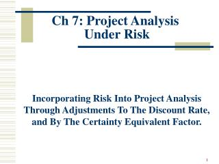 Ch 7: Project Analysis  Under Risk