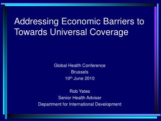 Addressing Economic Barriers to Towards Universal Coverage