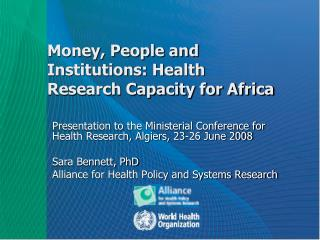 Money, People and Institutions: Health Research Capacity for Africa