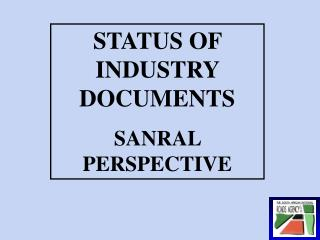 STATUS OF INDUSTRY DOCUMENTS SANRAL PERSPECTIVE
