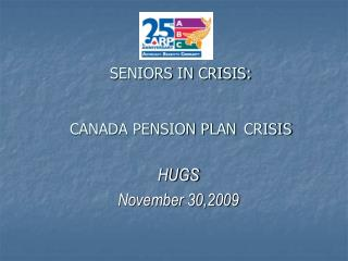 SENIORS IN CRISIS: CANADA PENSION PLAN 	CRISIS