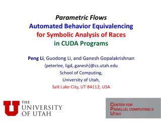 Peng  Li , Guodong  Li, and Ganesh  Gopalakrishnan { peterlee ,  ligd ,  ganesh }@cs.utah