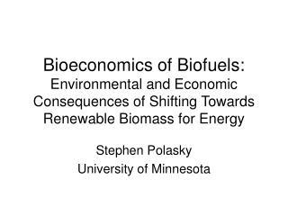 Stephen Polasky University of Minnesota