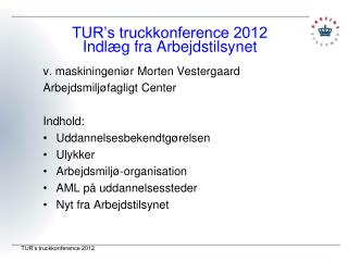 TUR's truckkonference 2012 Indlæg fra Arbejdstilsynet