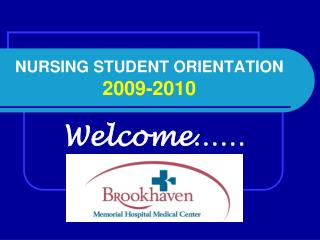 NURSING STUDENT ORIENTATION 2009-2010