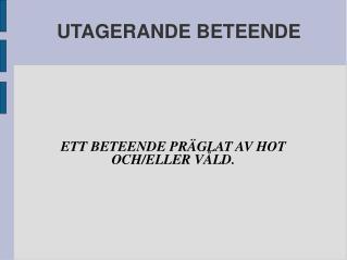 UTAGERANDE BETEENDE