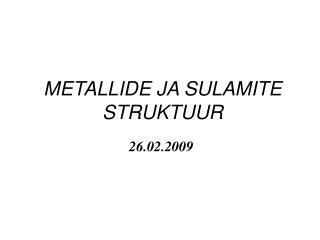 METALLIDE JA SULAMITE STRUKTUUR
