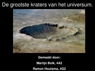 De grootste kraters van het universum.