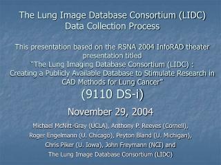 November 29, 2004 Michael McNitt-Gray (UCLA), Anthony P. Reeves (Cornell),