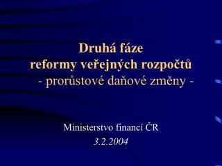 Druhá fáze  reformy veřejných rozpočtů    - prorůstové daňové změny -