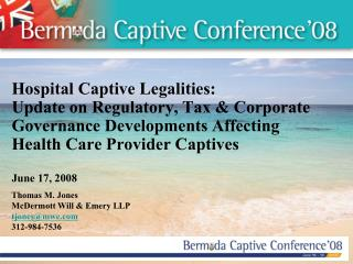 Hospital Captive Legalities:  Update on Regulatory, Tax  Corporate Governance Developments Affecting Health Care Provide