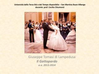 Giuseppe  Tomasi di Lampedusa Il Gattopardo a.a . 2013-2014