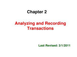 Analyzing and Recording Transactions   Last Revised: 3