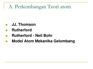 A. Perkembangan Teori atom