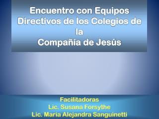 Encuentro con  Equipos Directivos de los Colegios de la Compañía de Jesús