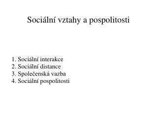 Sociální vztahy a pospolitosti
