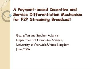 A Payment-based Incentive and Service Differentiation Mechanism for P2P Streaming Broadcast