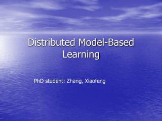 Distributed Model-Based Learning